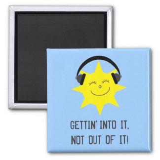 Sun listening to music GETTIN' INTO IT magnet