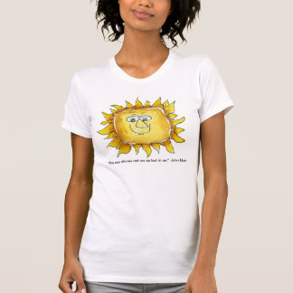 Sun Shines In Us Quote T Shirt