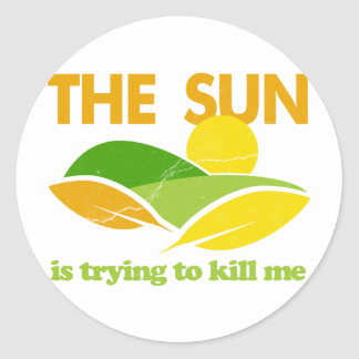 Sun Trying To Kill Me Round Stickers