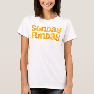 Sunday Funday. T-Shirt