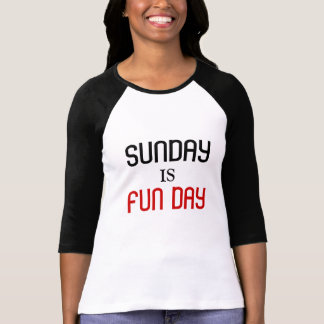 Sunday is Fun Day T-shirt