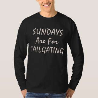 SUNDAYS ARE FOR TAILGATING T-Shirt