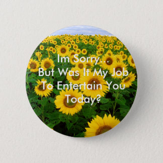 Sunflowers, Im Sorry... Funny Button