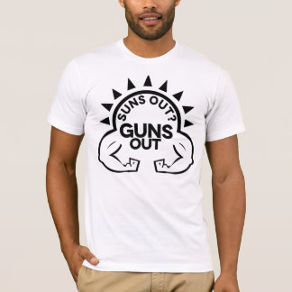 Sun's out?  Guns out! T-Shirt