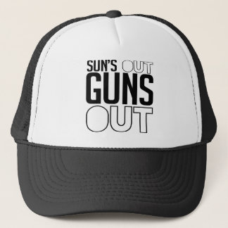 Sun's out Guns out Trucker Hat