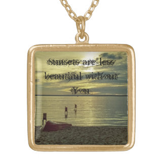 Sunsets are less beautiful without You Square Pendant Necklace