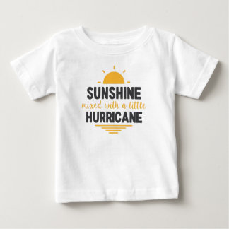 Sunshine Mixed with Hurricane Type of Girl Baby T-Shirt