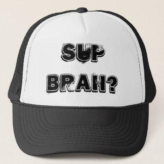 Sup Brah? Trucker Hat