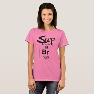 Sup Bromine T-Shirt