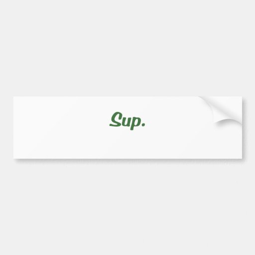 Sup Bumper Stickers