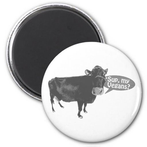 'sup my vegans fridge magnet