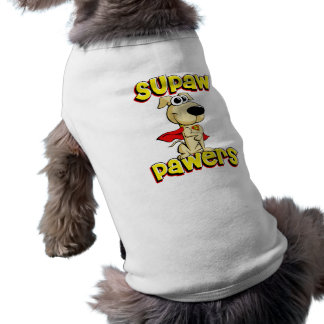 Supaw Powers Super Dog T-shirts