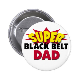 Super Black Belt Dad 6 Cm Round Badge