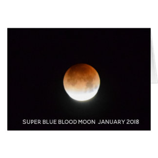 Super Blue Blood Moon  January 31 2018 Card