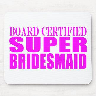 Super Bridesmaids : Pink Super Bridesmaid Mousepad