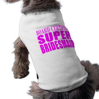 Super Bridesmaids : Pink Super Bridesmaid Sleeveless Dog Shirt