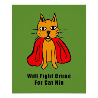 Super Cat Fight Crime For Catnip ( add your name ) Poster