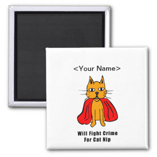Super Cat Fight Crime For Catnip ( add your name ) Square Magnet