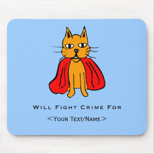 Super Cat Fight Crime For <Your Text/Name> Mousepads