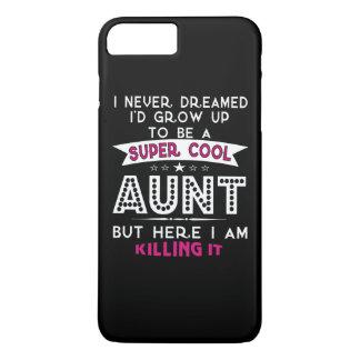 Super Cool AUNT is Killing It! iPhone 7 Plus Case