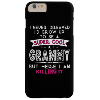 Super Cool GRAMMY is Killing It! Barely There iPhone 6 Plus Case