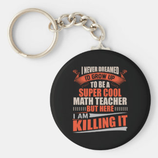 Super cool math teacher killing it key ring