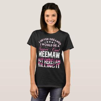 Super Cool Meemaw... T-Shirt