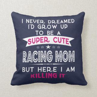 SUPER CUTE A RACING MOM CUSHION
