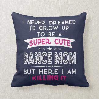 SUPER CUTE DANCE MOM CUSHION