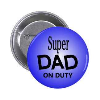 Super DAD on Duty 6 Cm Round Badge