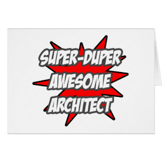 Super Duper Awesome Architect Card