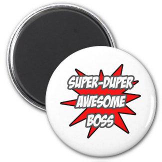 Super Duper Awesome Boss Magnet
