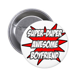 Super Duper Awesome Boyfriend 6 Cm Round Badge