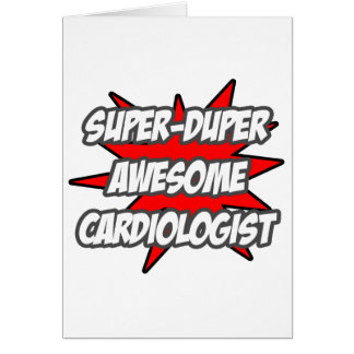 Super Duper Awesome Cardiologist Card