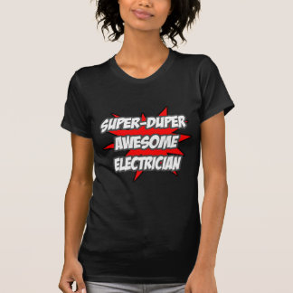 Super Duper Awesome Electrician Tshirt