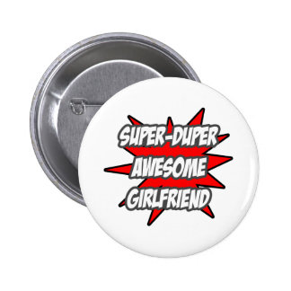 Super Duper Awesome Girlfriend 6 Cm Round Badge