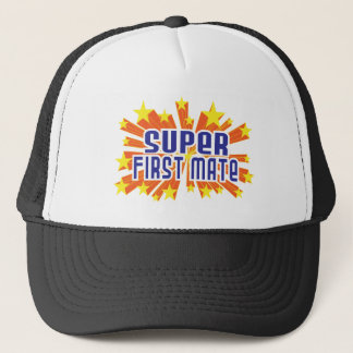 Super First Mate Trucker Hat
