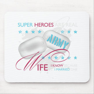 Super Heroes are Real Army Wife Mouse Pad