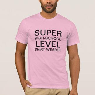 super high school level T-Shirt