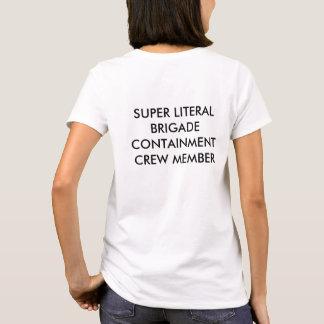 Super Literal Brigade Containment Crew T-Shirt