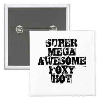 SUPER MEGA AWESOME FOXY HOT 15 CM SQUARE BADGE