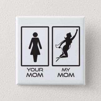 Super mom 15 cm square badge