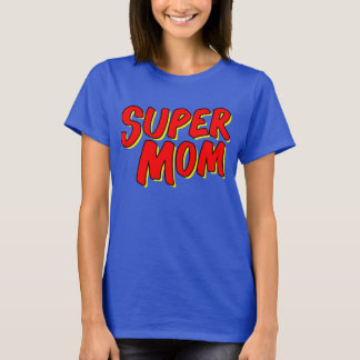 Super Mom Mother's Day T-shirt