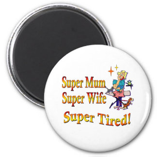 Super Mum, Wife, Tired. Design for Busy Mothers. 6 Cm Round Magnet