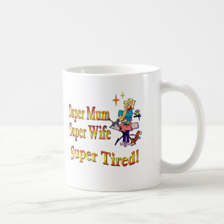 Super Mum, Wife, Tired. Design for Busy Mothers. Basic White Mug