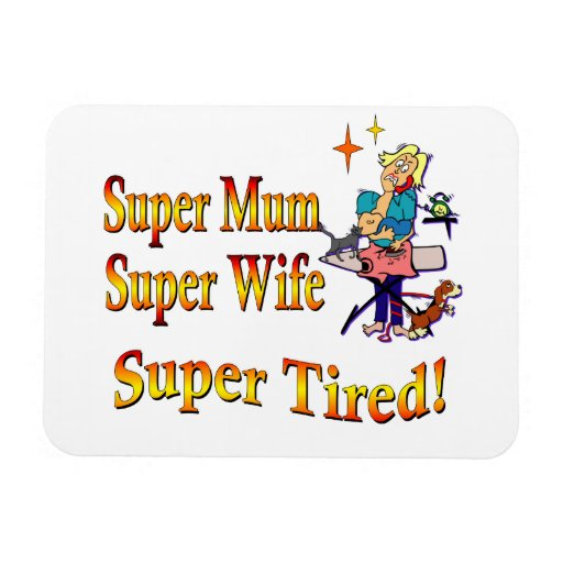 Super Mum, Wife, Tired. Design for Busy Mothers. Rectangle Magnet