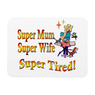 Super Mum, Wife, Tired. Design for Busy Mothers. Rectangular Photo Magnet