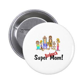 Super Redneck Mom 6 Cm Round Badge