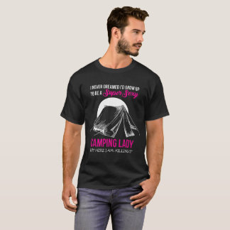 Super Sexy Camping Lady Camping Lover T Shirt