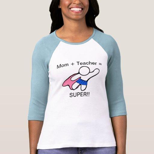 Super Teacher and Mom Shirt